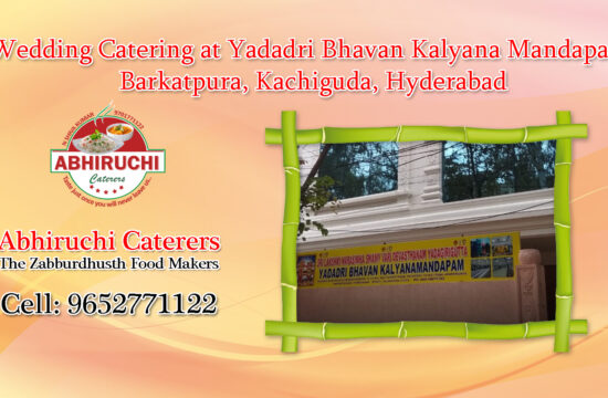 Wedding Catering at Yadadri Bhavan Kalyana Mandapam, Barkatpura, Kachiguda, Hyderabad.